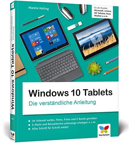 Windows 10 Tablets: Die verständliche Anleitung für alle Modelle: Microsoft, Lenovo, HP, Trekstor, Asus, Medion u. v. m.