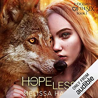Hope(less)     Judgement of the Six, Book 1              By:                                                                                                                                 Melissa Haag                               Narrated by:                                                                                                                                 Julie McKay                      Length: 10 hrs and 55 mins     9 ratings     Overall 4.3