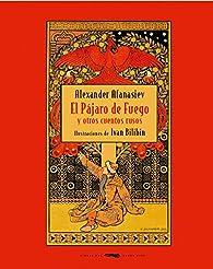 El pájaro de fuego y otros cuentos rusos par Aleksandr Afánasiev