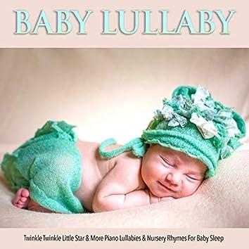 Baby Lullaby: Twinkle Twinkle Little Star & More Piano Lullabies & Nursery Rhymes For Sleep Music