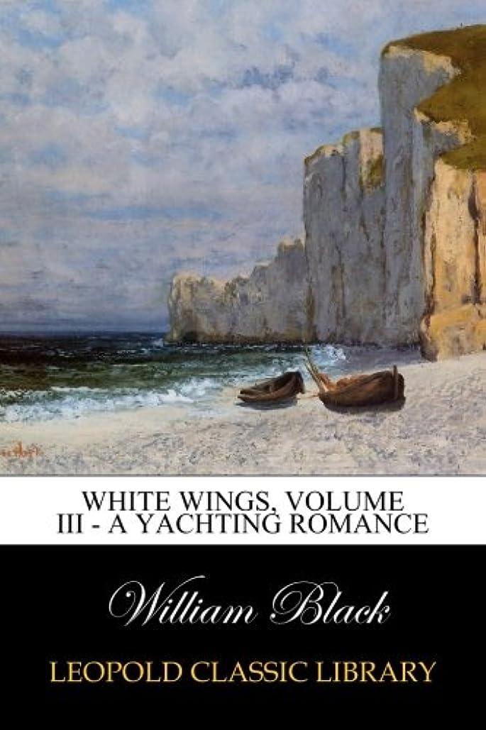 救出加速するリハーサルWhite Wings, Volume III - A Yachting Romance