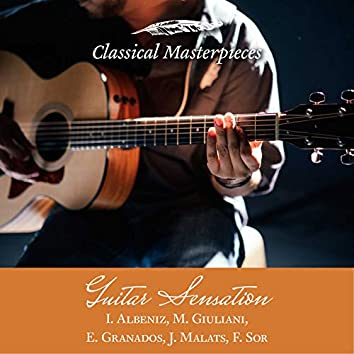 Guitar Sensation: I.Albeniz, M.Giuliani,E.Granados,J.Malats,F.Sor (Classical Masterpieces)
