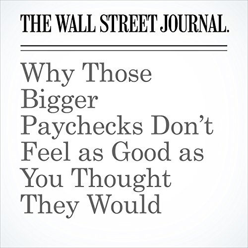 Why Those Bigger Paychecks Don't Feel as Good as You Thought They Would copertina