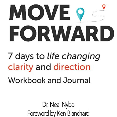 Move Forward: 7 Days to Life Changing Clarity and Direction                   By:                                                                                                                                 Neal Nybo                               Narrated by:                                                                                                                                 Kevin Charles                      Length: 1 hr and 15 mins     1 rating     Overall 5.0