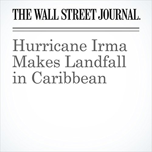 Hurricane Irma Makes Landfall in Caribbean copertina