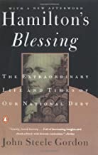 By John Steele Gordon Hamilton's Blessing: The Extraordinary Life and Times of Our National Debt [Paperback]