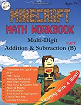 The Unofficial Minecraft Math Workbook Addition & Subtraction (B) Ages 7+: Multi-Digit Addition & Subtraction, Coloring, Tricks, Mazes, Puzzles, Word Search, and Comics (Math Step-by-Step)