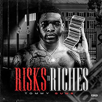 Risks to Riches