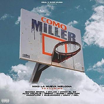 Como Miller (feat. Shuma Sndvl, Dylan, Vitho Voyss, Alto Voltaje, Drenv, Nvppi, Iron Nov, Oel, El Dani, Damiflow & Alejandro Araya)