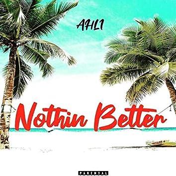 Nothin Better