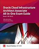 Oracle Cloud Infrastructure Architect Associate All-in-One...