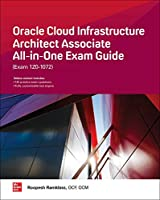Oracle Cloud Infrastructure Architect Associate Exam Guide (Exam 1Z0-1072) (All-In-One)