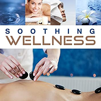 Soothing Wellness – Soft Spa Music, Relaxing Therapy, Peaceful Mind, Healing Body, Deep Massage, Spa Dreams, Gentle Nature Sounds