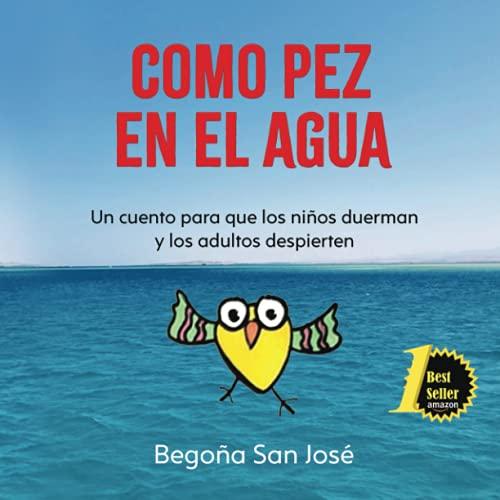 COMO PEZ EN EL AGUA: Metáforas para entender y resolver los retos del día a día (Spanish Edition)