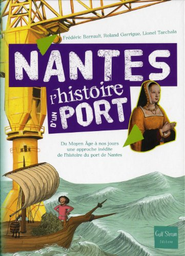 Nantes L'histoire d'un port