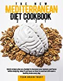 THE NEW MEDITERRANEAN DIET COOKBOOK 2021: Quick Recipes Plan On A Budget To Increase Your Memory And Focus While Studying. Ideal If You Have No Time To Cook But Still Want A Healthy Brain Every Day