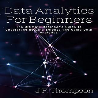 Data Analytics for Beginners: The Ultimate Beginner's Guide to Understanding Data Science and Using Data Analytics audiobook cover art