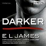Darker - Fifty Shades of Grey: Gefährliche Liebe von Christian selbst erzählt Titelbild