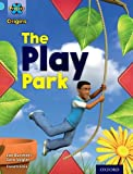 Project X Origins: Light Blue Book Band, Oxford Level 4: Toys and Games: The Play Park