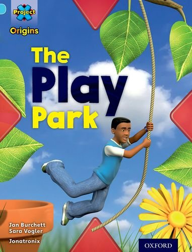 Project X Origins: Light Blue Book Band, Oxford Level 4: Toys and Games: The Play Parkの詳細を見る