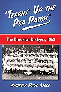 Tearin' Up the Pea Patch: The Brooklyn Dodgers 1953