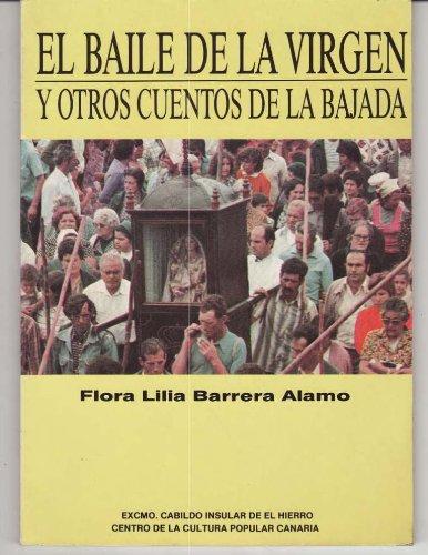 BAILE DE LA VIRGEN Y OTROS CUENTOS DE LA BAJADA, EL (LA ALFORJA BLANCA LLENA DE SUEÑOS / EL INDIANO BAILARIN Y EL TRAJE DE LA VIRGEN / LA OVEJA QUE CORTABA LA LECHE / LA BAJADA ROMPE EL LUTO / LA FLAUTA Y EL BAILARIN / LA PROMESA DEL PASTOR / ...)