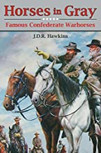 Horses in Gray: Famous Confederate Warhorses