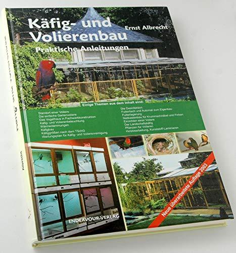 Käfig- und Volierenbau: Praktische Anleitungen AUSVERKAUFT