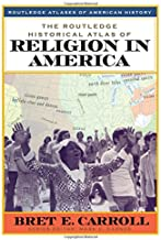 The Routledge Historical Atlas of Religion in America (Routledge Atlases of American History)