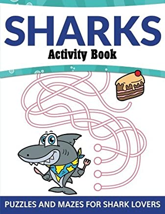 Sharks Activity Book: Puzzles and Mazes for Shark Lovers by Speedy Publishing LLC (2015-04-09)