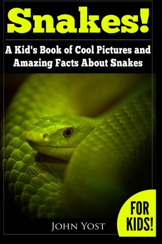 Snakes! A Kid's Book Of Cool Images And Amazing Facts About Snakes:...