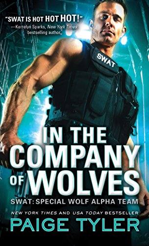 In the Company of Wolves (Swat: Special Wolf Alpha Team, Band 3)
