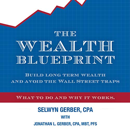 The Wealth Blueprint Audiobook By Selwyn Gerber, Jonathan Gerber cover art