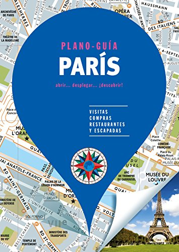 París (Plano-Guía): Visitas, compras, restaurantes y escapadas