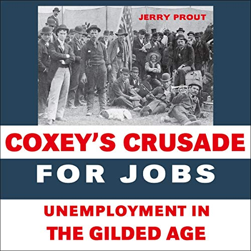 Coxey's Crusade for Jobs Audiobook By Jerry Prout cover art
