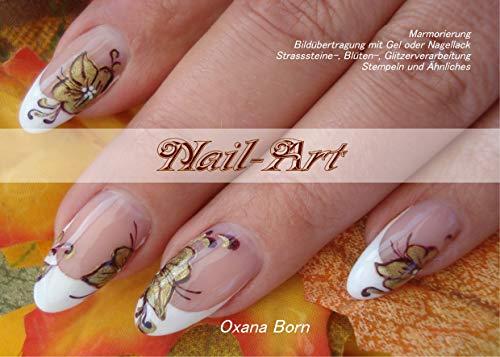 Nail-Art: Marmorierung, Bildübertragung mit Gel oder Nagellack, Strasssteine-,Blüten-, Glitzerverarbeitung, Stempeln und Ähnliches