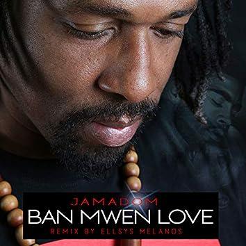 Ban mwen love (Ellsys Melanos Remix)
