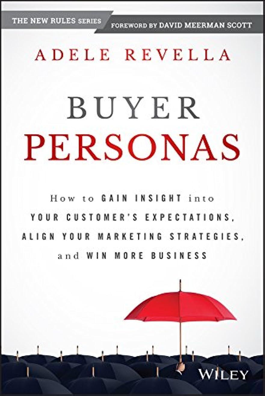 曲線手錠乱闘Buyer Personas: How to Gain Insight into your Customer's Expectations, Align your Marketing Strategies, and Win More Business (English Edition)