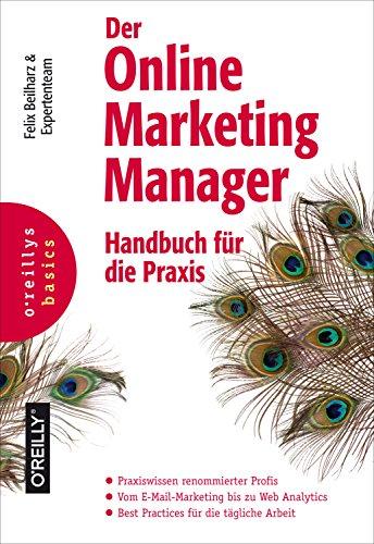 Der Online Marketing Manager: Handbuch für die Praxis (Basics)