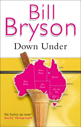 Down Under: Travels in a Sunburned Country (Bryson)