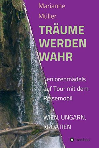 Träume werden wahr: Seniorenmädels auf Tour mit dem Wohnmobil, Wien, Ungarn, Kroatien