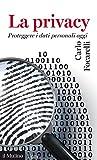 La privacy: Proteggere i dati personali oggi (Universale...