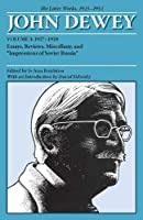 """John Dewey The Later Works 1925-1953: 1927-1928, Essays, Reviews, Miscellandy, and """"Impressions of Soviet Russia"""" (Collected Works of John Dewey, 1882-1953)"""