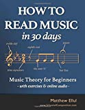 How to Read Music in 30 Days: Music Theory for Beginners - with exercises & online audio (Practical...