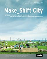 Make_Shift City: Renegotiating the Urban Commons by Miguel Robles-Duran(2014-04-30)