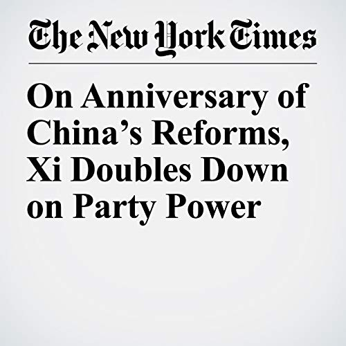 On Anniversary of China's Reforms, Xi Doubles Down on Party Power audiobook cover art