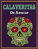 Calaveritas De Azucar: Libro para Colorear Adultos / Día de los Muertos calaveras de azúcar/ laminas para Colorear Adultos/libro para pintar Adultos