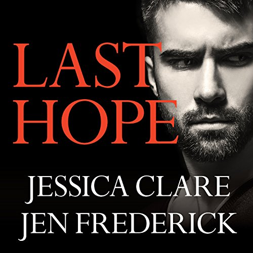 Last Hope     Hitman Series #4              By:                                                                                                                                 Jessica Clare,                                                                                        Jen Frederick                               Narrated by:                                                                                                                                 Kasha Kensington,                                                                                        Iggy Toma                      Length: 9 hrs and 49 mins     186 ratings     Overall 4.4