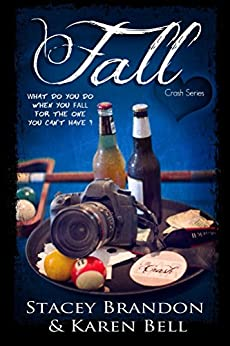 Fall (The Crash Series Book 2) by [Stacey Brandon, Karen Bell]