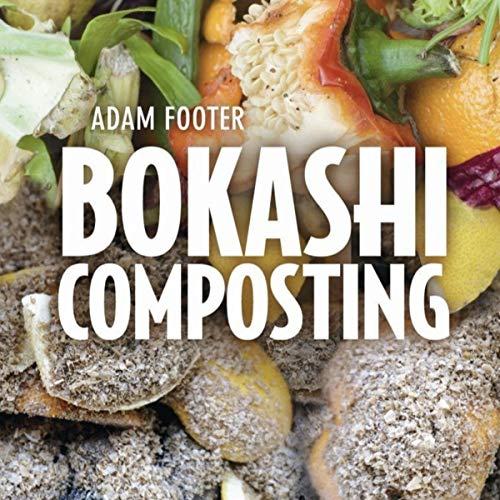Bokashi Composting: Scraps to Soil in Weeks audiobook cover art